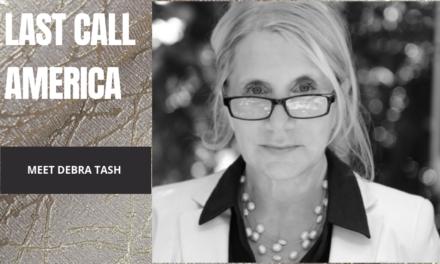 Debra Tash and Last Call America
